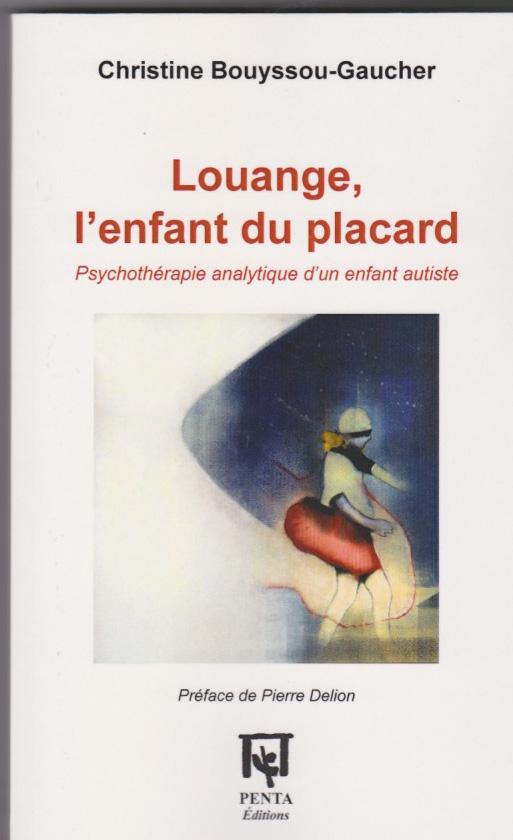 Louange, l'enfant du placard Psychothérapie d'un enfant autiste