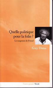 QUELLE POLITIQUE POUR LA FOLIE ? Le suspense de Freud