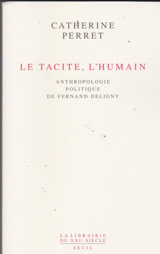 Le tacite, l'humain. Anthropologie politique de Fernand Deligny