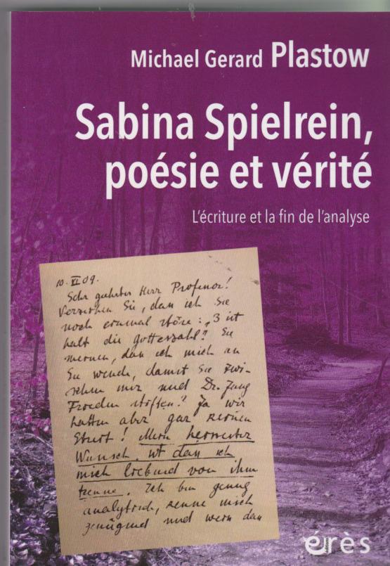 Sabina Spielrein Poésie et vérité. L'écriture et la fin de l'analyse