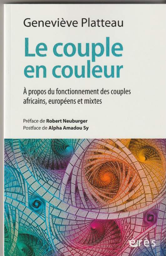 Le couple en couleur. À propos du fonctionnement des couples africains, européens et mixtes