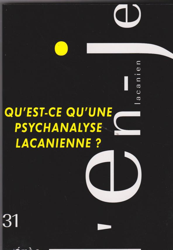 Qu'est-ce qu'une psychanalyse lacanienne?