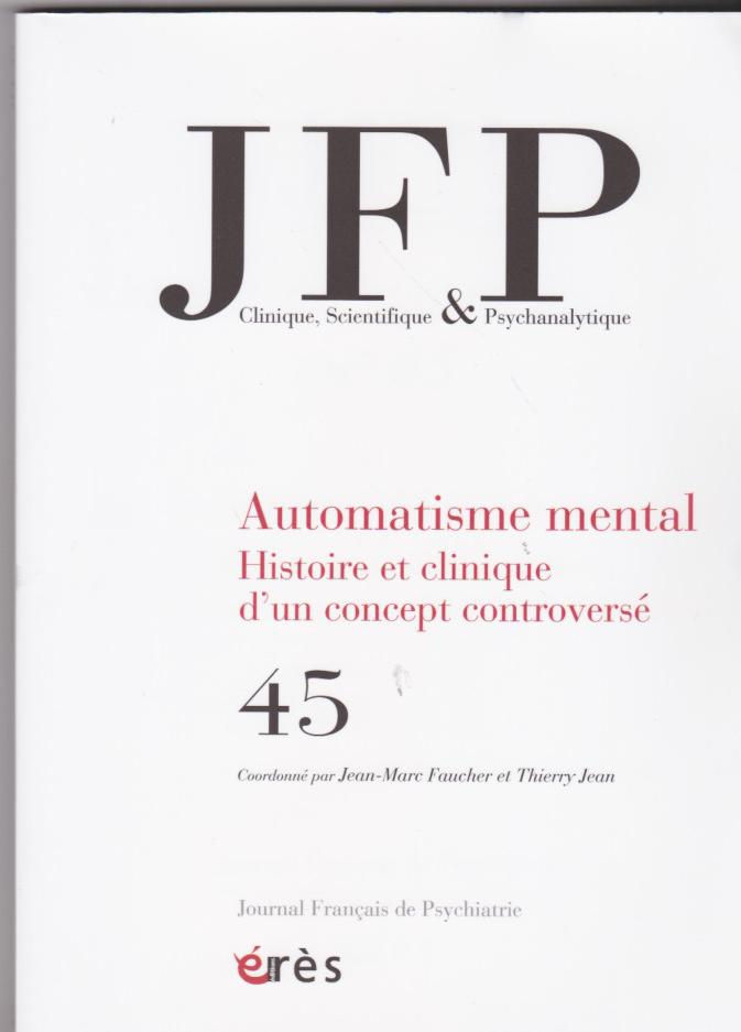 Automatisme mental. Histoire et clinique d'un concept controversé