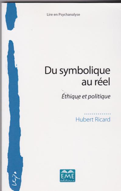 Du symbolique au Réel. Ethique et politique