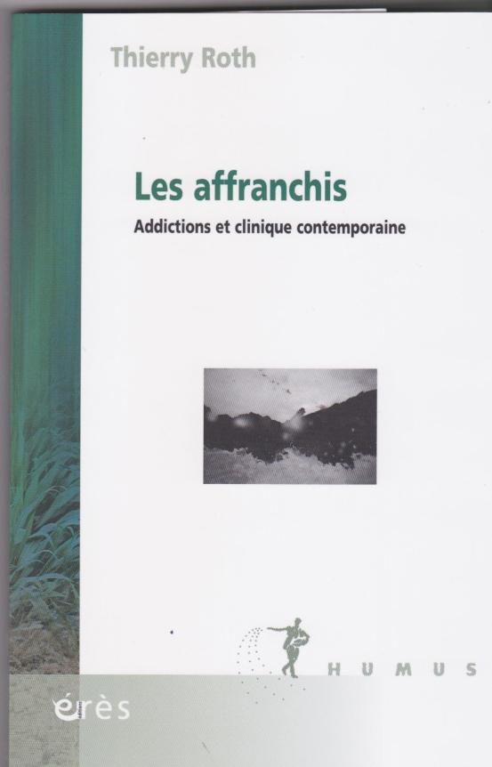 Les affranchis Addictions et clinique contemporaine