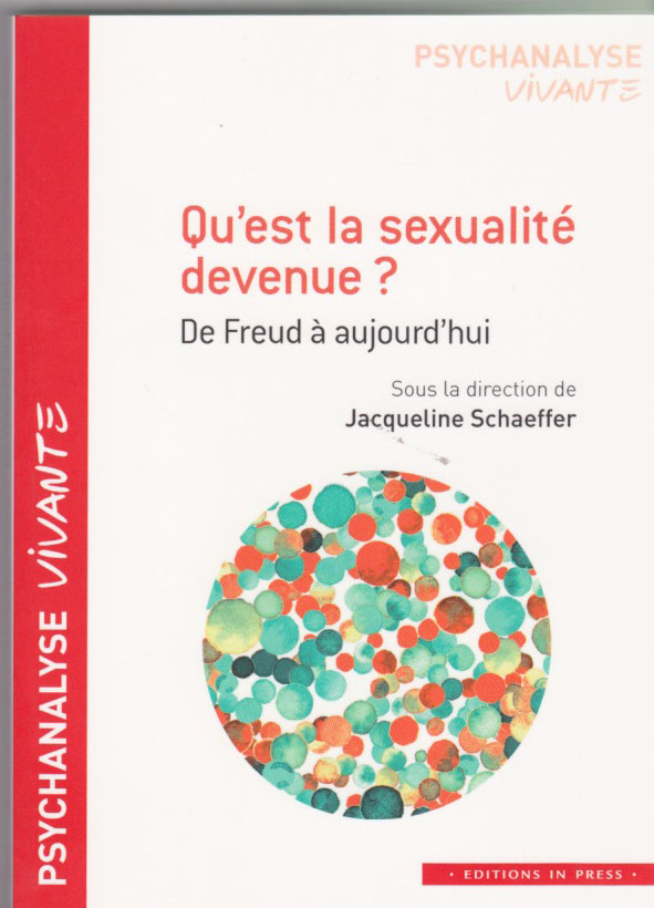 Qu'est la sexualité devenue. de Freud à Aujourd'hui