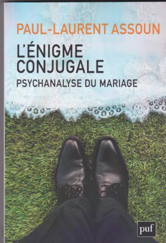L'énigme conjugale. Psychanalyse du mariage