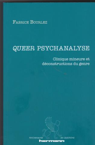 Queer psychanalyse. Clinique mineure et déconstructions du genre