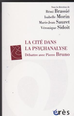 La cité dans la psychanalyse. Débattre avec Pierre Bruno