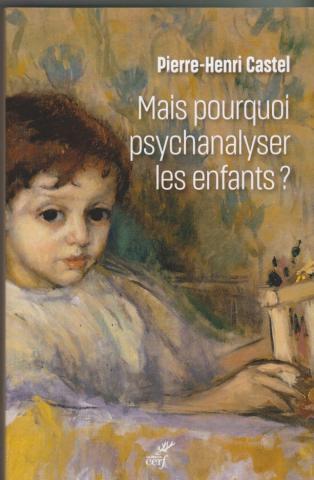 Mais pourquoi psychanalyser les enfants?. Un rituel thérapeutique dans les sociétés modernes