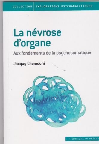 La névrose d'organe. Aux fondements de la psychosomatique