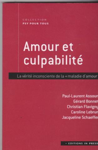 """Amour et culpabilité. La vérité inconsciente de la """"maladie d'amour"""""""