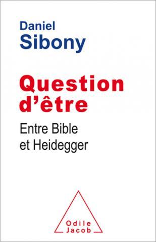 Question d'être (Entre Bible et Heidegger)