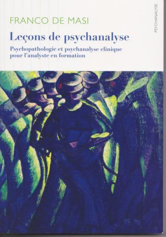 Leçons de psychanalyse. Psychopathologie et psychanalyse clinique pour l'analyste en formation
