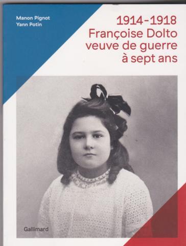 1914-1918 Françoise Dolto. Veuve de guerre à sept ans