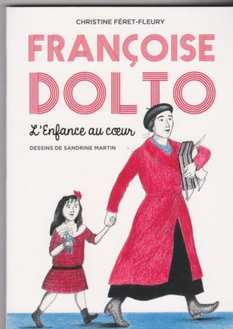 Françoise Dolto. L'enfance au coeur