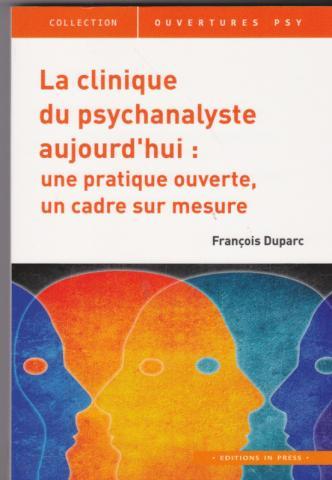 La clinique du psychanalyste aujourd'hui : une pratique ouverte, un cadre sur mesure