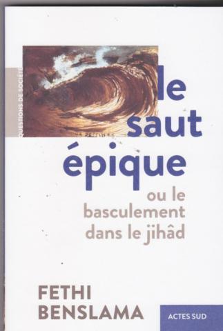 Le saut épique. ou le basculement dans le jihâd