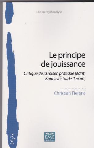 Le principe de jouissance. critique de la raison pratique (Kant) Kant avec Sade (Lacan)