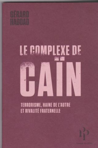 Le complexe de Caïn Gérard Haddad