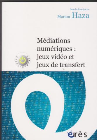 médiations numériques : jeux vidéo et jeux de transfert