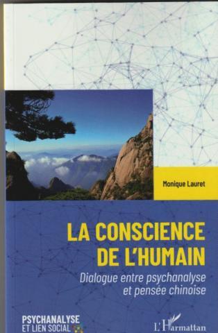 La conscience de l'humain. Dialogue entre psychanalyse et pensée chinoise