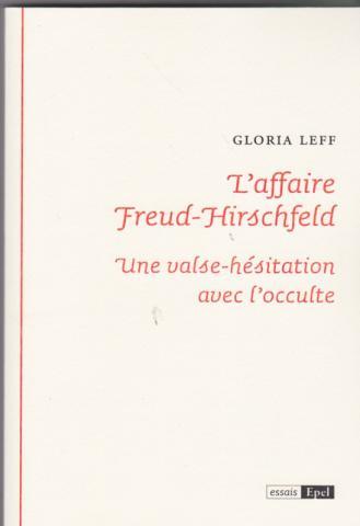 L'affaire Freud-Hirschfeld. Une valse hésitation avec l'occulte