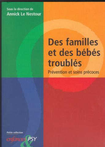 Des familles et des bébés troublés. Prévention et soins précoces