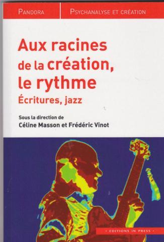 Aux racines de la création, le rythme. Ecritures, jazz