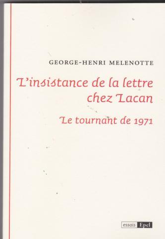 l'insistance de la lettre chez Lacan. Le tournant de 1971