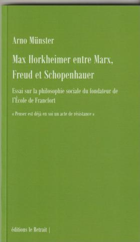 Max Horkheimer entre Marx, Freud et Schopenhauer