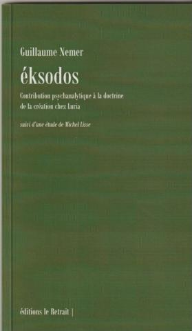 éksodos. Contribution psychanalytique à la doctrine de la création chez Luria suivi d'une étude de Michel Lisse