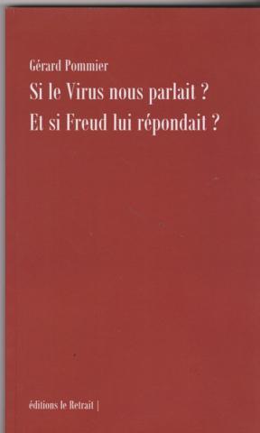 Si le virus nous parlait? et si Freud lui répondait?