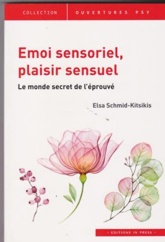 Emoi sensoriel, plaisir sensuel. Le monde secret de l'éprouvé