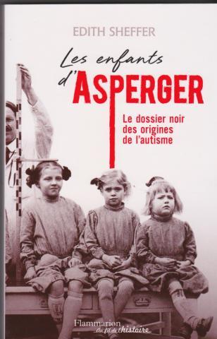 Les enfants d'Asperger.Le dossier noir des origines de l'autisme
