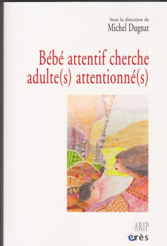 Bébé attentif cherche adulte(s) attentionné(s)