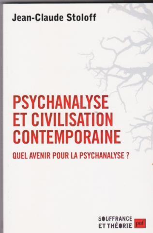 Psychanalyse et civilisation contemporaine. Quel avenir pour la psychanalyse?