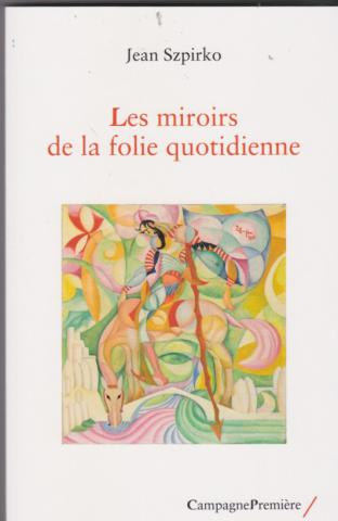 les miroirs de la folie quotidienne